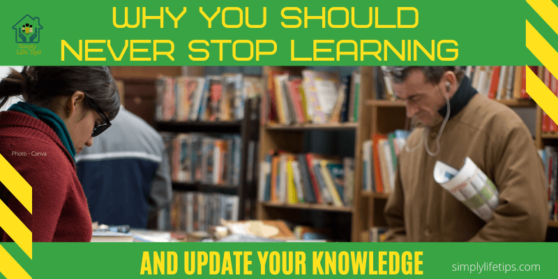 Never Stop Learning And Update Your Knowledge