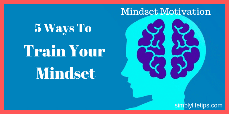 Mindset Motivation Train Your Mindset
