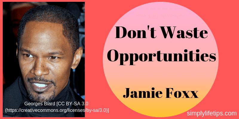 Don't Waste Opportunities
