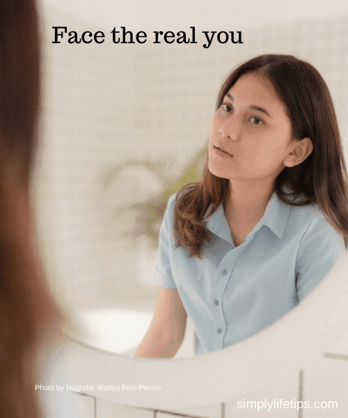 Face the real you for a better life