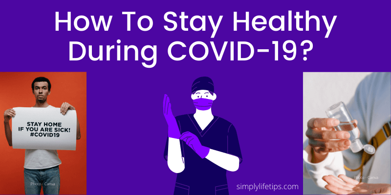How To Stay Healthy During COVID 19? | Expert Advice