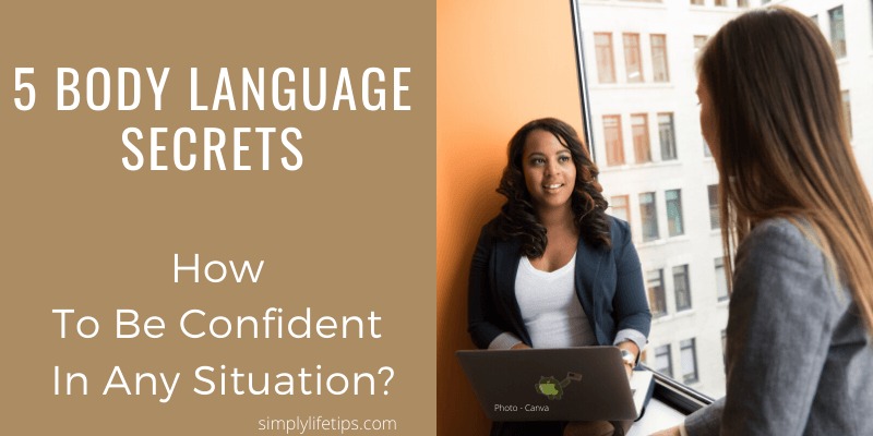 5 Body Language Secrets – Be Confident In Any Situation
