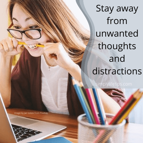 Stay away from distractions while studying
