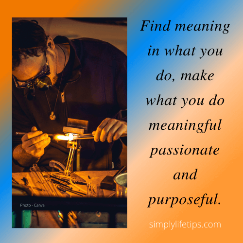 Find meaning in what you do