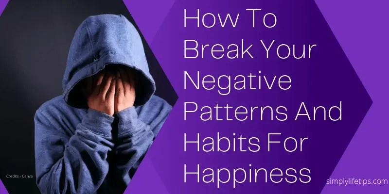 Negative Patterns Habits