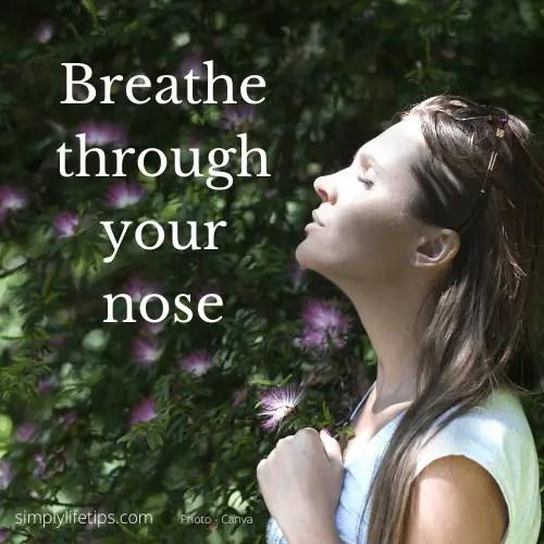 Breathe through your nose - Achieve perfect health