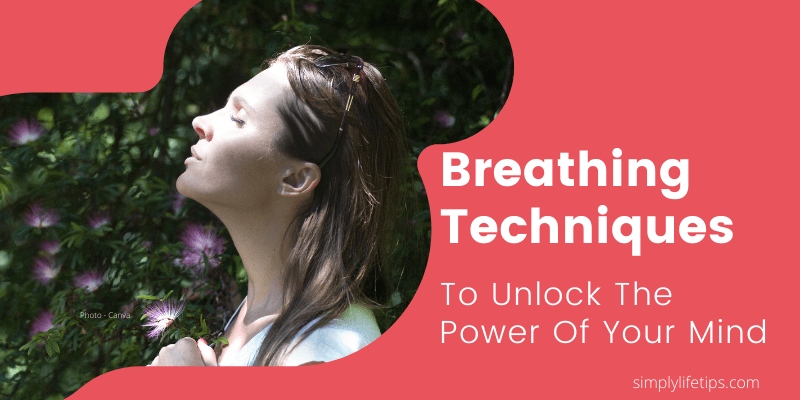 Simple Breathing Techniques Power Of Mind