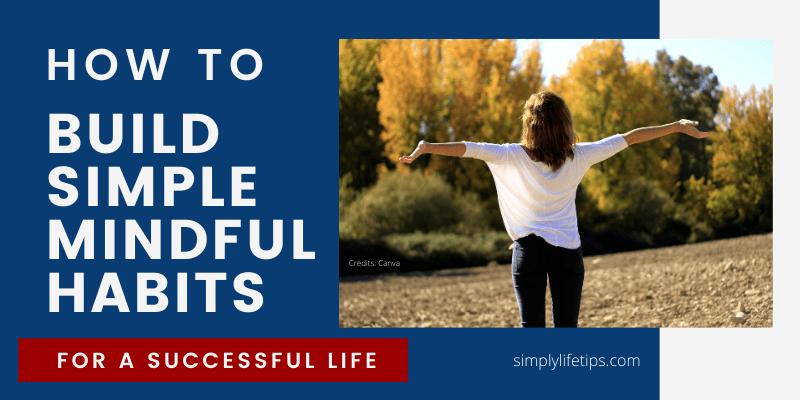 Build Simple Mindful Habits