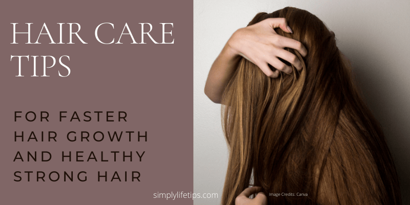 Hair Care Tips For Healthy Strong Hair