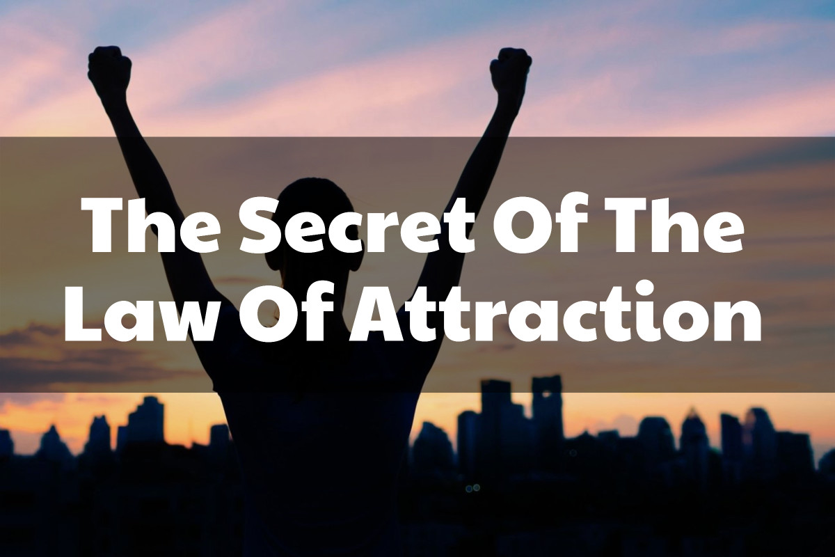 Living Positively The Secret Of The Law Of Attraction