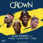 Vlam jonzing – Crown Ft. Mr Bee, Mohbad & Diamond Jimma