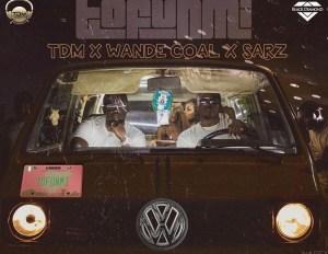 Wande Coal - Tofunmi ft Tdm & Sarz