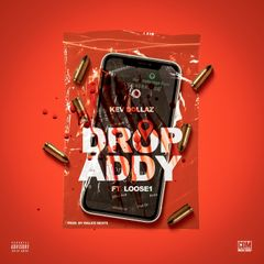 Kev Dollaz - Drop Addy ft. Loose1