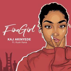 KAJ Akinyede Ft. Kush Kana – Fine Girl