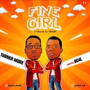 Turner Moore Ft. DC4L – Fine Girl