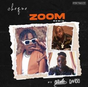 Cheque Ft Davido, Wale - Zoom ( Remix )