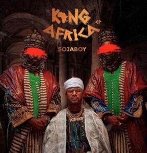 New EP:- Sojaboy – King Africa