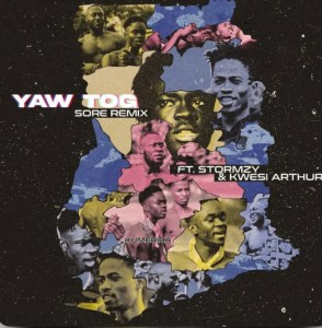 Yaw Tog – Sore Remix ft Stormzy x Kwesi Arthur