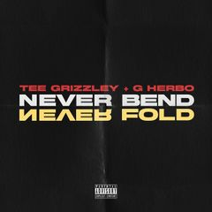 Tee Grizzley Ft G Herbo - Never Bend Never Fold