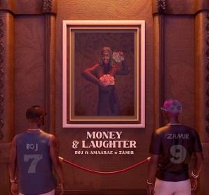Boj - Money & Laughter Ft Amaarae, Zamir