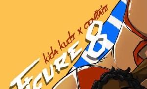 Kida Kudz - Figure 8 Ft Gemitaiz