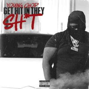 Young Chop - Get Hit In They Sh*t