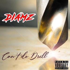 Diamz – Cant Do Drill