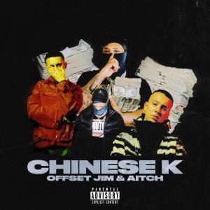 Offset Jim - Chinese K Ft Aitch