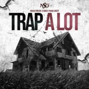 Fresh Porter - Trap A Lot Ft Young Crazy & Rioo