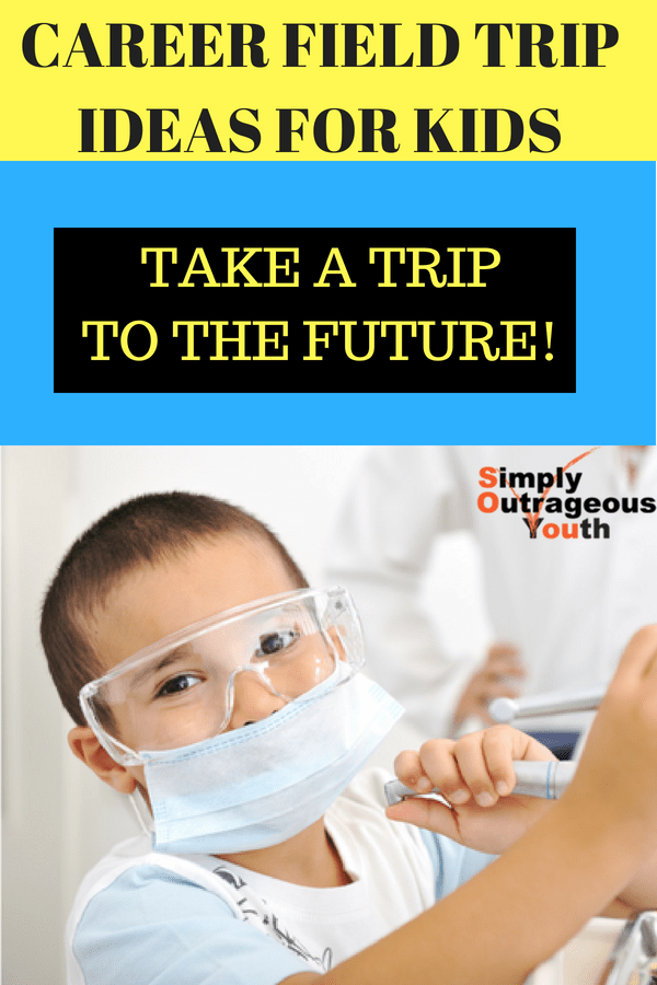 CAREER FIELD TRIP IDEAS FOR KIDS