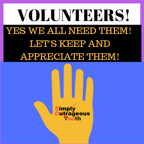 VOLUNTEERS!YES WE NEED THEM!