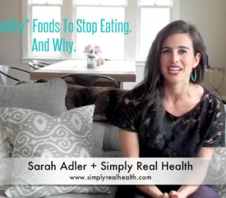 "VIDEO: 6 ""Healthy"" Foods To Stop Eating Now. And Why."