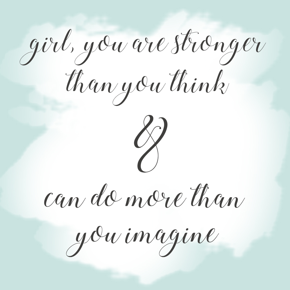 Stronger than you think quote