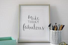 Make Today Fabulous full print