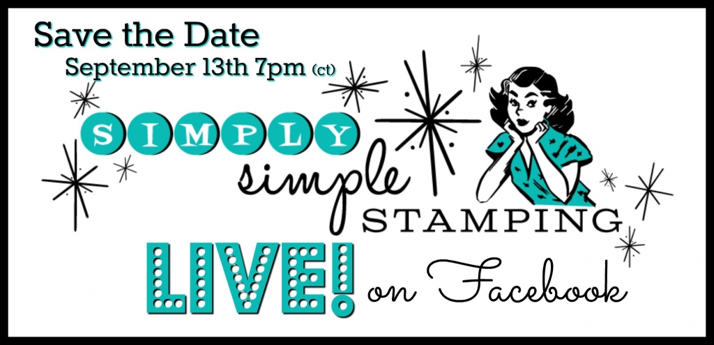Join Connie for a Facebook LIVE event on Wednesday, September 13, 2017 at 7pm central time! www.SimplySimpleStamping.com