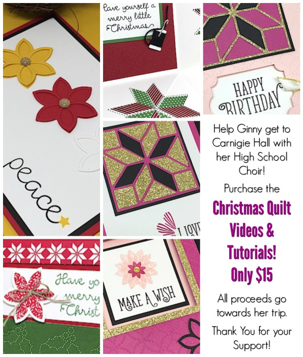 A fundraiser like no other! Purchase the CHRISTMAS QUILT BUNDLE (6) video & tutorial collection for $15. All proceeds will help Ginny earn her way to New York City to sing at Carnegie Hall! To order, head over to www.SimplySimpleStamping.com - look in the menu to place your order!