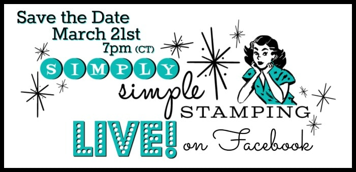 Join Connie for a Facebook LIVE event on Wednesday, March 21, 2018 at 7pm central time! Look for Simply Simple Stamping on Facebook! www.SimplySimpleStamping.com