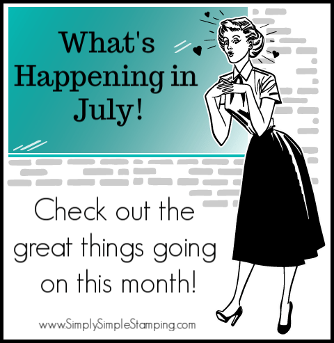 What's Happening in July, you ask?