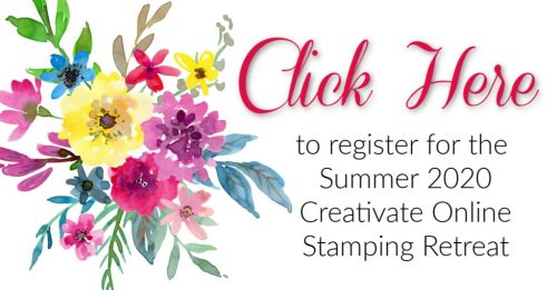 click-here-register-summer-creativate-onling-stamping-retreat