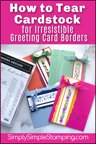 How to Tear Cardstock for Irresistible Greeting Card Borders