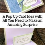 A Pop Up Card Idea with All You Need to Make an Amazing Surprise