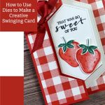 How to Use Dies to Make a Creative Swinging Card
