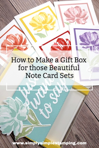 How to Make a Gift Box for Those Beautiful Note Card Sets