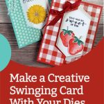 Make a Creative Swinging Card With Your Dies