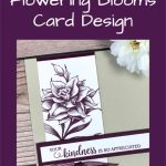 Stampin' Up! Flowering Blooms Card Design