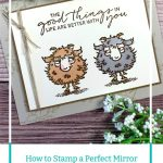 How to Stamp a Perfect Mirror Image | Fun Paper Craft Technique