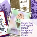 Simple Card Making with Simple Background Panels You Create