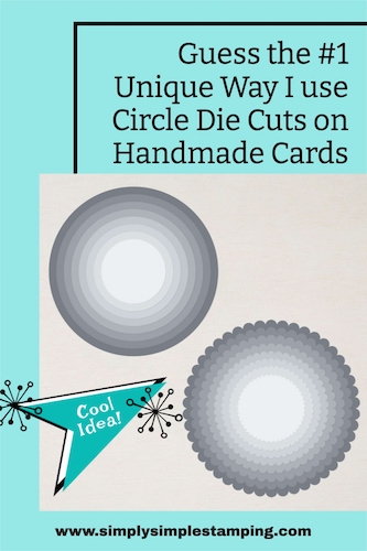 Guess The #1 Unique Way I Use Circle Die Cuts On Handmade Cards