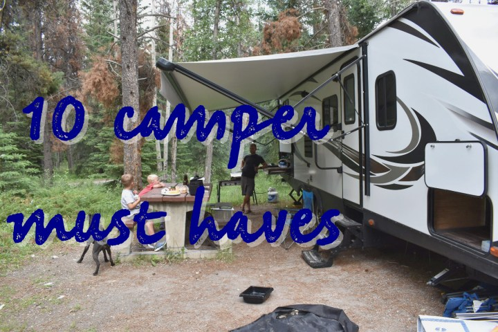 10 Camper Must Haves