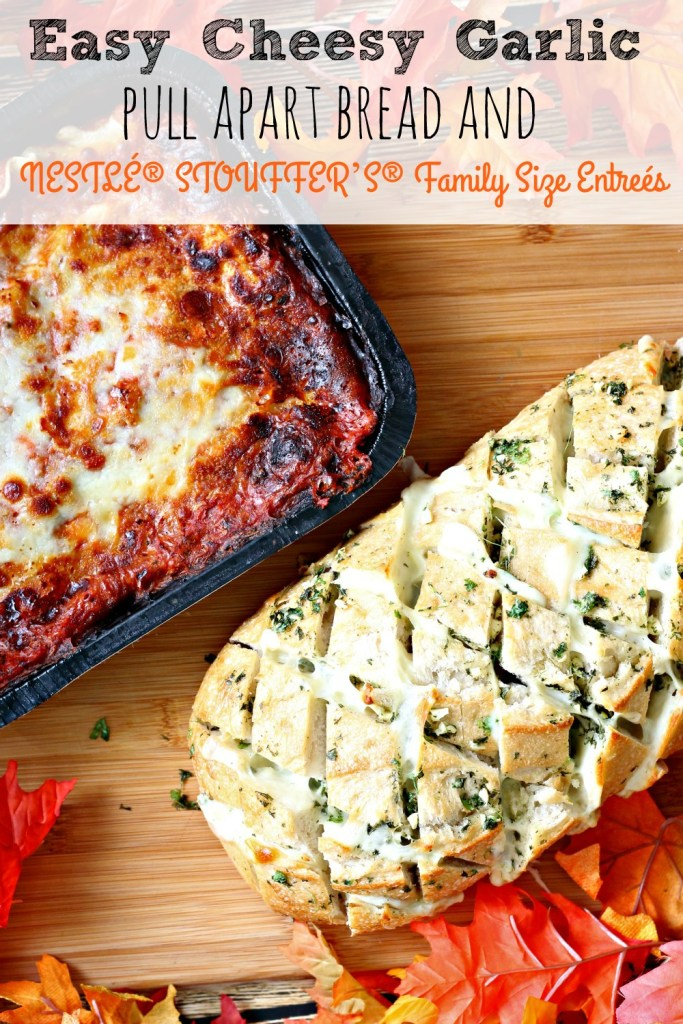 Easy Cheesy Garlic Pull Apart Bread and NESTLÉ® STOUFFER'S® Family Size Entreés